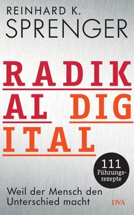 Reinhard K.  Sprenger - Radikal digital