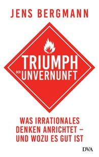 Jens  Bergmann - Triumph of Irrationality