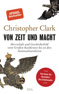 Christopher  Clark - Von Zeit und Macht