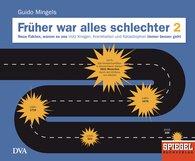 Guido  Mingels  (Hrsg.) - Früher war alles schlechter 2