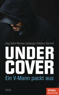 Jörg  Diehl, Roman  Lehberger, Fidelius  Schmid - Undercover