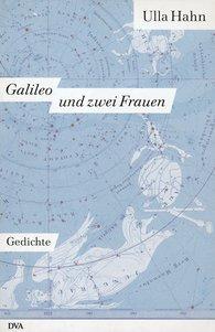 Ulla  Hahn - Galileo und zwei Frauen