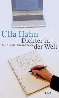 Ulla  Hahn - Dichter in der Welt