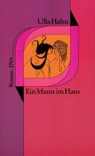 Ulla  Hahn - Ein Mann im Haus
