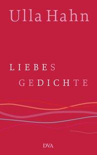 Ulla  Hahn - Liebesgedichte