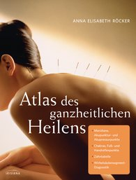 Anna E.  Röcker - Atlas of Holistic Healing