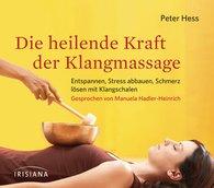 Peter  Hess - Die heilende Kraft der Klangmassage CD