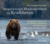 Vera  Griebert-Schröder - Inspirierende Phantasiereisen zu Krafttieren CD