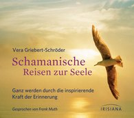 Vera  Griebert-Schröder - Schamanische Reisen zur Seele CD