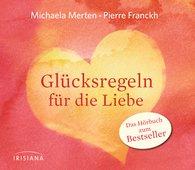 Michaela  Merten, Pierre  Franckh - Glücksregeln für die Liebe
