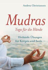 Andrea  Christiansen - Mudras - Yoga für die Hände