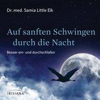Dr. med. Samia  Little Elk - Auf sanften Schwingen durch die Nacht