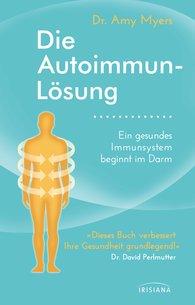 Amy  Myers - Die Autoimmun-Lösung