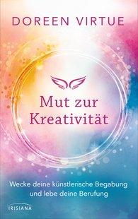 Doreen  Virtue - Mut zur Kreativität