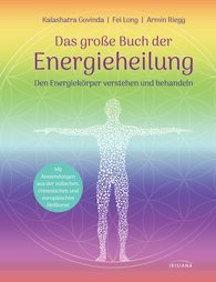 Kalashatra  Govinda, Fei  Long, Armin  Riegg - The Large Book of Energy Healing