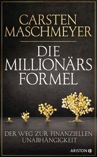 Carsten  Maschmeyer - The Millionaire Formula