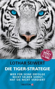 Lothar  Seiwert - The Tiger Strategy