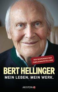 Bert  Hellinger, Hanne-Lore  Heilmann - My Life, My Works