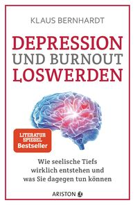 Klaus  Bernhardt - Freeing Yourself of Depression and Burnout