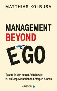 Matthias  Kolbusa - Management Beyond Ego