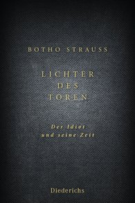 Botho  Strauß - Lights of the Fool