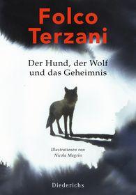 Folco  Terzani - Der Hund, der Wolf und das Geheimnis