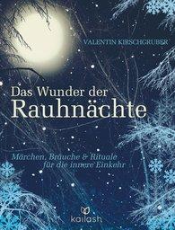 Valentin  Kirschgruber - Das Wunder der Rauhnächte