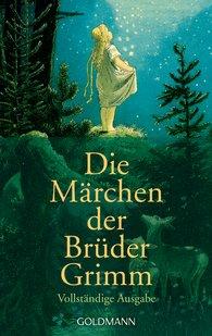 Gebrüder  Grimm - Die Märchen der Brüder Grimm
