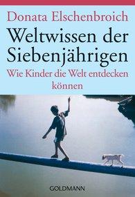 Donata  Elschenbroich - Weltwissen der Siebenjährigen