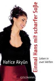 Hatice  Akyün - Einmal Hans mit scharfer Soße
