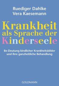 Ruediger  Dahlke, Vera  Kaesemann - Krankheit als Sprache der Kinderseele