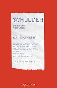 David  Graeber - Schulden. Die ersten 5000 Jahre