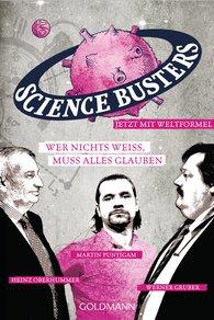 Science Busters, Werner  Gruber, Heinz  Oberhummer, Martin  Puntigam - Wer nichts weiß, muss alles glauben