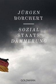 Jürgen  Borchert - Sozialstaats-Dämmerung