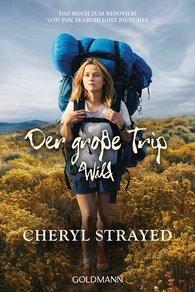 Cheryl  Strayed - Der große Trip - WILD