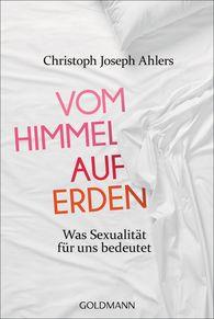Christoph Joseph  Ahlers, Michael  Lissek - Vom Himmel auf Erden