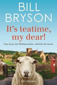 Bill  Bryson - It's teatime, my dear!