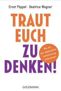 Beatrice  Wagner, Ernst  Pöppel - Traut euch zu denken!