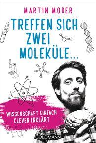 Martin  Moder - Treffen sich zwei Moleküle ...