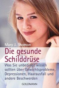 Mary J.  Shomon - Die gesunde Schilddrüse