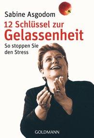 Sabine  Asgodom - 12 Schlüssel zur Gelassenheit
