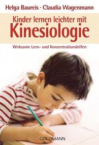 Helga  Baureis, Claudia  Wagenmann - Kinder lernen leichter mit Kinesiologie