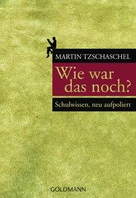 Martin  Tzschaschel - Wie war das noch?