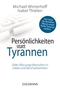 Michael  Winterhoff, Isabel  Thielen - Persönlichkeiten statt Tyrannen