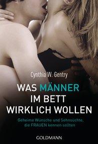 Cynthia W.  Gentry - Was Männer im Bett wirklich wollen