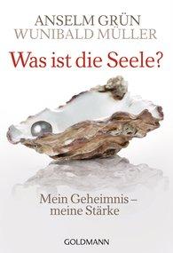 Anselm  Grün, Wunibald  Müller - Was ist die Seele?