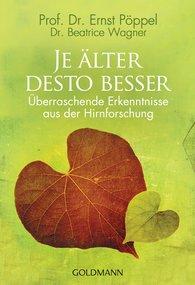 Prof. Dr. Ernst  Pöppel, Dr. Beatrice  Wagner - Je älter desto besser