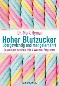 Dr. Mark  Hyman - Hoher Blutzucker - übergewichtig und mangelernährt