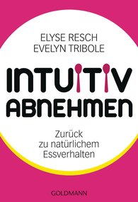 Elyse  Resch, Evelyn  Tribole - Intuitiv abnehmen