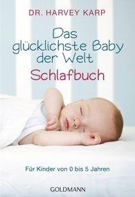 Harvey  Karp - Das glücklichste Baby der Welt - Schlafbuch